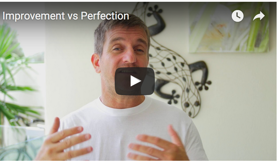 Improvement vs Perfection