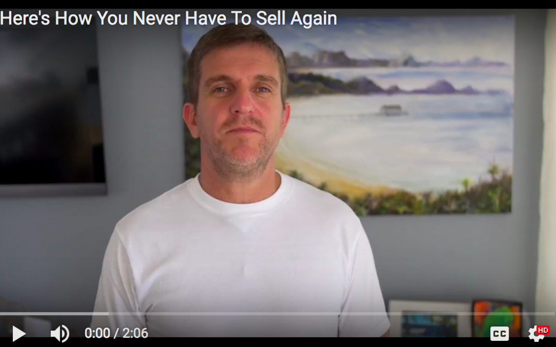 Here's How You Never Have To Sell Again