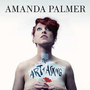 Why I Read Amanda Palmer's Book…And Why You Should Too.
