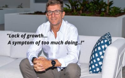 Lack of Growth… A Symptom of Too Much Doing!!!