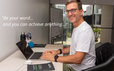 Be Your Word… and You Can Achieve Anything!