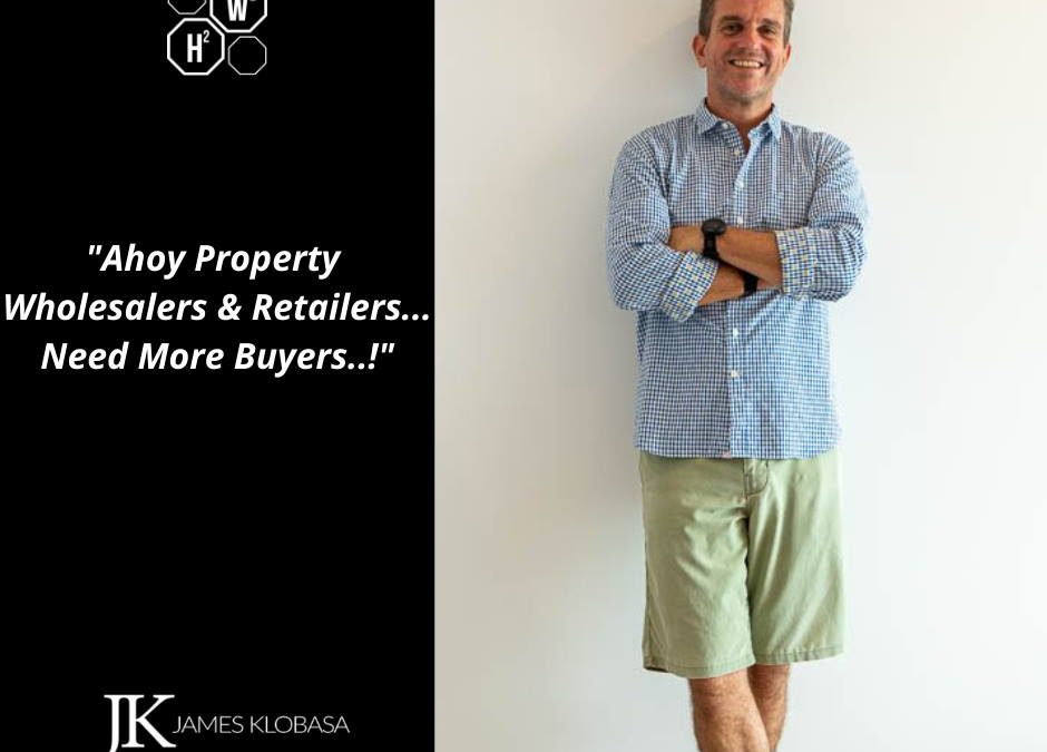 Ahoy Property Wholesalers & Retailers… Need More Buyers?
